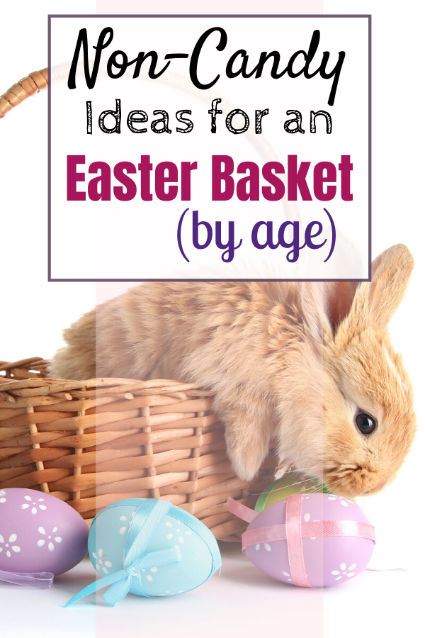 Non-Candy Easter Basket Ideas For Your Children (by age)